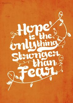 hope is stronger than fear trust is more stronger, but the strongest at @L L is L0vE