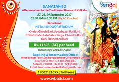 Afternoon Tour to the Traditional Houses of Kolkata 27,28,29 September 2017 02.30 AM to 6.30 PM By A.C Coaches