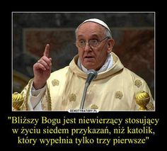 Papież Franciszek_niewierzący Weekend Humor, Serious Quotes, Cute Gif, Some Words, Motto, Personal Development, Poems, Prayers, Wisdom
