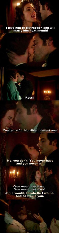 """""""Ross! You're hateful, Horrible! I detest you! You would not dare!"""" - Elizabeth and Ross #Poldark (((T'int right, t'int fair, t'int fit, t'int proper!!))"""