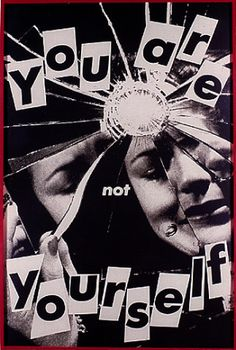 """Barbara Kruger-you are not yourself  Barbara Kruger is an American conceptual artist. Much of her work consists of black-and-white photographs overlaid with declarative captions—in white-on-red Futura Bold Oblique or Helvetica Ultra Condensed.  It reminds me of our photomontages. I like how the different pieces are put into one perfect piece of art. It also well represents what the photographer tries to talk about. I also like how the """"not"""" is in smaller font than the other phrases."""