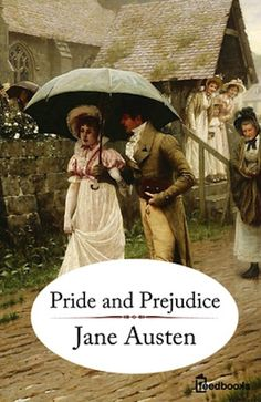 Pride and Prejudice by Jane Austen | 22 Books You Pretend You've Read But Actually Haven't
