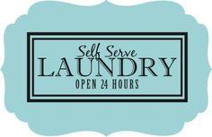 Self Serve LAUNDRY Open 24 Hours | http://quotethewalls.com/store/WsDefault.asp?One=312