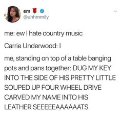 I don't hate country music at all. nut Carrie Underwood is definitely the best lol