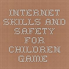 Internet Skills and Safety for Children- Game