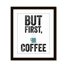 Inspirational Home - Office Decor 'But First Coffee' Java 5x7  8X10 11x14 Custom Color Print Wall Art on Etsy, $10.00