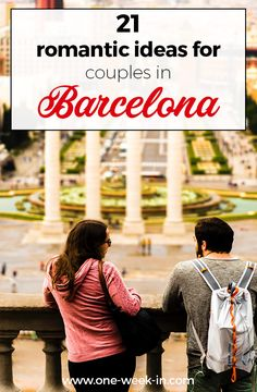 Barcelona for couples - Best Romantic things to do in Barcelona