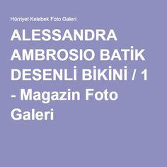 ALESSANDRA AMBROSIO BATİK DESENLİ BİKİNİ / 1 - Magazin Foto Galeri