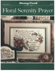 Floral Serenity Prayer is the title of this cross stitch pattern from Stoney Creek.