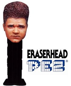 Eraserhead.