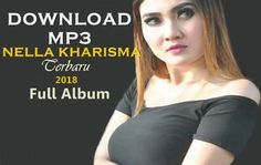 download-kumpulan-lagu-nella-kharisma-terbaru-mp3-full-album Free Mp3 Music Download, Mp3 Music Downloads, Jazz Songs, Music Songs, Lagu Dj Remix, Youtube Music Converter, Download Lagu Dj, Remix Music