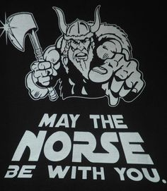 """May the Norske be with you."" I want this on a coffee mug, t-shirt, beach towel, magnet, pretty much everywhere! so fun!"