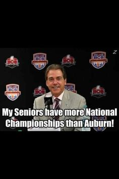 Alabama seniors vs. Auburn...He's just stating the facts!!!