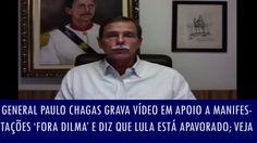 General Paulo Chagas grava vídeo em apoio a manifestações 'Fora Dilma' e...