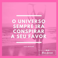 Sempre ao nosso favor: frase da semana A vida espera por você #FlaviaFerrari #DECORACASAS #ADicadoDia #FrasesdaFlavia #MensagemBoaSemana #MensagemBomDia