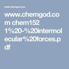 www.chemgod.com chem152 1%20-%20intermolecular%20forces.pdf