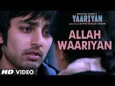 "Presenting latest video song ""Allah Waariyan"" from movie Yaariyan in voice of Shafqat Amanant Ali. The music and lyrics are penned by Arko Pravo Mukherjee. Hit Songs, News Songs, Music Songs, Love Songs, Indian Movie Songs, Hindi Movie Song, Bollywood Music Videos, Bollywood Movie Songs, Fast And Furious Actors"