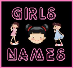 Girls names and their meanings.