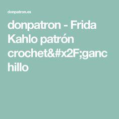 donpatron - Frida Kahlo patrón crochet/ganchillo