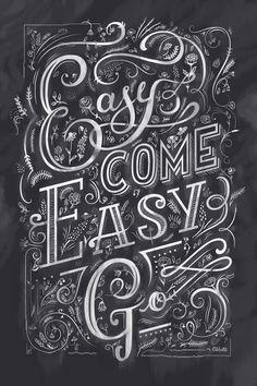 // Easy Come, Easy Go