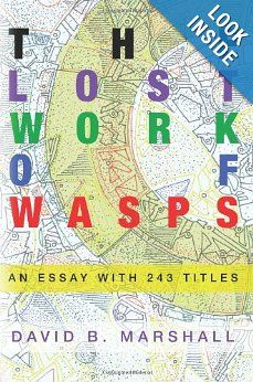The Lost Work of Wasps: An Essay With 243 Titles by David B. Marshall '82GSAS