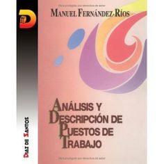 Descarga libro Análisis y descripción de puestos de trabajo de Manuel fernández-rios  helpbookhn.blogspot.com/2014/03/Analisisdescripcionpuestostrabajofernandez-rios.html