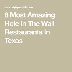 8 Most Amazing Hole In The Wall Restaurants In Texas Texas Texans, Day Trips, Restaurants, Road Trip, Bucket, Gluten Free, Meals, God, Amazing