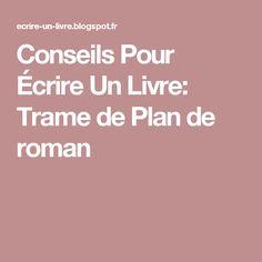 Conseils Pour Écrire Un Livre: Trame de Plan de roman