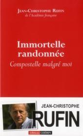 """- Immortelle randonnée ; Compostelle malgré moi - Jean-Christophe Rufin (Lecture été 2013)...""""mon chemin de vie"""""""