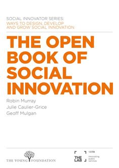 This volume – part of a series of methods and issues in social innovation – describes the hundreds of methods and tools for innovation being used…