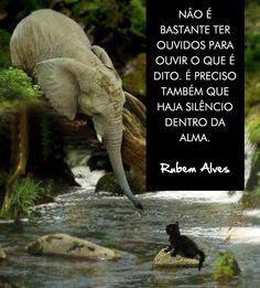—Rubem Alves…