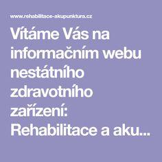 Vítáme Vás na informačním webu nestátního zdravotního zařízení: Rehabilitace a akupunktura s.r.o. Hybernská 1617/40, 110 00 Praha 1 Praha 1, Prague