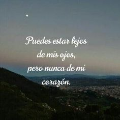 You can be far from my eyes, but never from my heart. - You can be far from my eyes, but never from my heart. Amor Quotes, Dad Quotes, Words Quotes, Love Quotes, Inspirational Quotes, Love Phrases, Love Words, Dad In Spanish, Instagram Captions For Friends