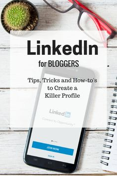 LinkedIn for Bloggers. Tips, tricks and how-to's for bloggers to create a killer profile on LinkedIn.