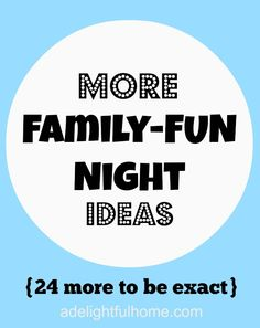 24 more family fun night ideas