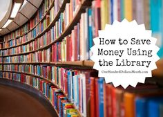 How to Save Money Using the Library. Now that the kids are out of school, you might be looking for some inexpensive forms of entertainment to keep everyone occupied.  When my kids were little, we used to hit the library once a week.  It seriously saved of TONS of money over the years and...
