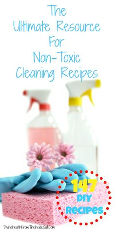 The Ultimate Resource for Non-Toxic Cleaning Recipes {147 DIY Recipes} | Divine Health