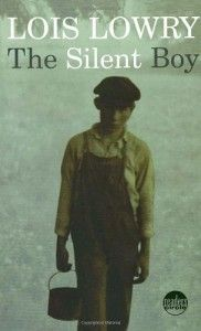The Silent Boy by Lois Lowry - The Silent Boy is a tale about a young girl growing up at the beginning of the 20th century