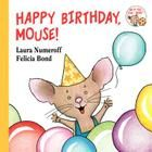 """Join Mouse from """"If You Give a Mouse a Cookie"""" as he celebrates his birthday with the perfect treat"""