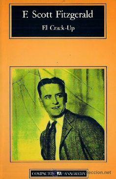 """F.Scott Fitzgerald """"El crack up"""" 1936"""