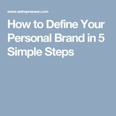 How to Define Your Personal Brand in 5 Simple Steps