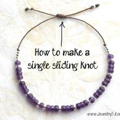 How to Make a Sliding Knot (single knot) - jewelry making tutorial. How to Make a Sliding Knot (single knot) - jewelry making tutorial . Learn how to make a single sliding knot as an adjustable closure for handmade knotted bracelets using leather or Jewelry Knots, Wire Jewelry, Jewelry Crafts, Beaded Jewelry, Jewlery, Jewelry Ideas, Jewelry Storage, Pandora Jewelry, Jewelry Accessories