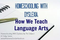 Homeschooling with dyslexia: How we teach language arts