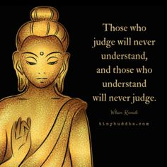 Those Who Understand Will Never Judge