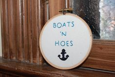 Boats and Hoes  Embroidery Hoop Art/ Will Ferell/ Step Brothers Movie Quote- Funny Hoop Decor- Sailing Boat  Wall Art