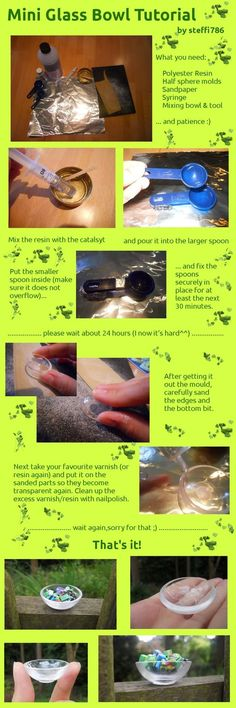 Mini Glass Bowl Tutorial by ~steffi786 on deviantART.    I wonder if I could use this method to make a ball to hold a tiny treasure. Add a bail for a pendant.