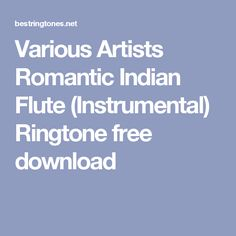 Various Artists Romantic Indian Flute (Instrumental) Ringtone free download