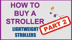 How to Buy a Stroller PART 2 - Lightweight and Travel Strollers Travel Stroller, Everything Baby, Strollers, Baby Registry, Baby Gear, Stuff To Buy, Train, Cart