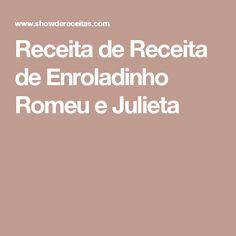 Receita de Receita de Enroladinho Romeu e Julieta