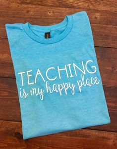Teaching Is My Happy Place